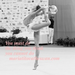 Maria Titova the Swan-You must do the thing you think you cannot do